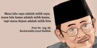 10 Kalimat bijak BJ Habibie yang tak akan pernah mati