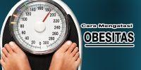 Hindari obesitas, jalani hidup sehat dengan 4 cara ini