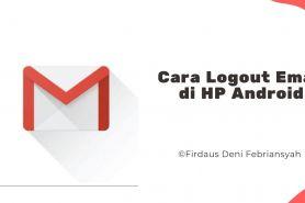 Begini cara logout e-mail dari smartphone Android dengan mudah