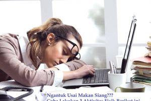 3 Aktivitas simpel biar kamu nggak gampang ngantuk usai makan siang