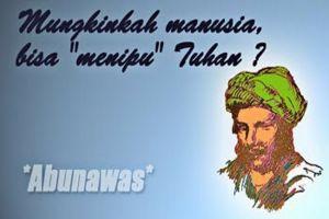 Kisah Abu Nawas merayu Tuhan, begini endingnya