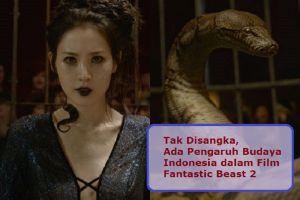 Karakter Fantastic Beast 2 ini ternyata dari Mitologi Indonesia