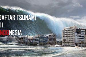 9 Bencana tsunami terdahsyat yang menelan korban jiwa di Indonesia