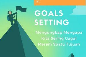 Goals Setting Theory: Ungkap mengapa kita sering gagal meraih tujuan