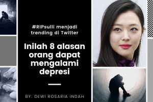 #RIPsulli trending di Twitter, ini 8 alasan orang dapat alami depresi
