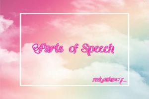 Ketahui 8 Parts of Speech dalam bahasa Inggris berikut ini