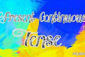 Rumus Present Continuous Tense beserta fungsi dan contohnya