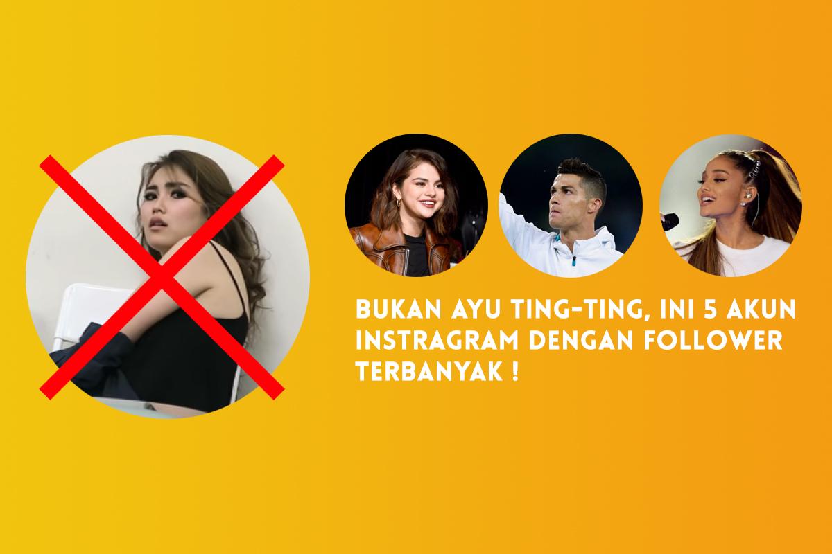 Selain Ayu Ting Ting, ini 5 akun Instagram dengan followers terbanyak