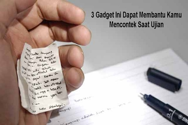 3 Gadget ini disebut bisa membantumu mencontek saat ujian