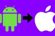 Pengen pindah dari Android ke iPhone? Ini cara mudah transfer datanya