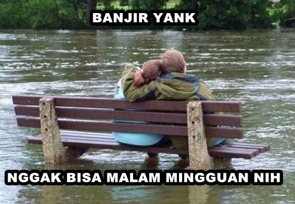 Meme Banjir Ini Menguji Kesabaran Kamu Apalagi Yang Mau Pacaran