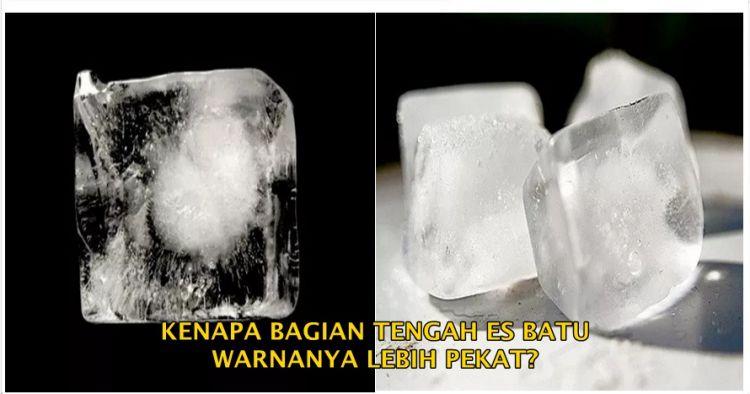8 Penjelasan kenapa dalam es batu warnanya putih, kamu belum tahu kan?
