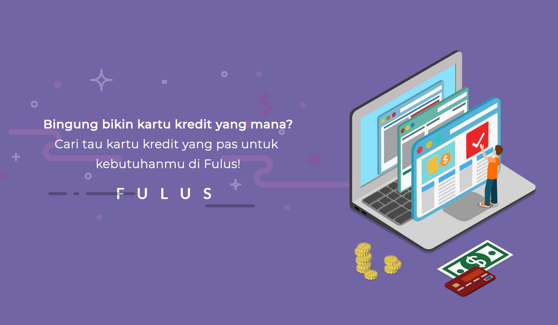 Bingung milih kartu kredit pertamamu? Platform Fulus bisa membantu