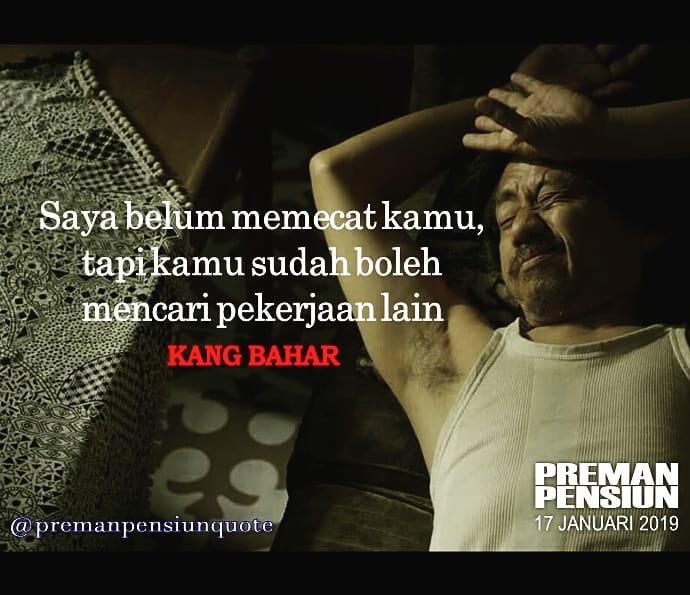 15 Quote Bijak Dari Dialog Film Preman Pensiun Bikin Semangat