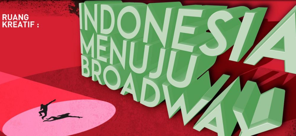 Indonesia Menuju Broadway berbagai sumber