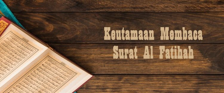Keutamaan membaca surat Al Fatihah, penuh keistimewaan