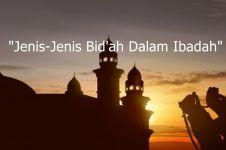 Jenis bid'ah dan cara menghindarinya dalam Islam