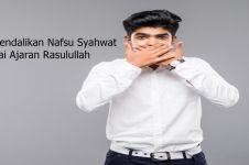 10 Cara mengendalikan nafsu syahwat menurut ajaran Rasulullah