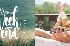 40 Kata-kata ucapan happy weekend, cocok untuk caption media sosial