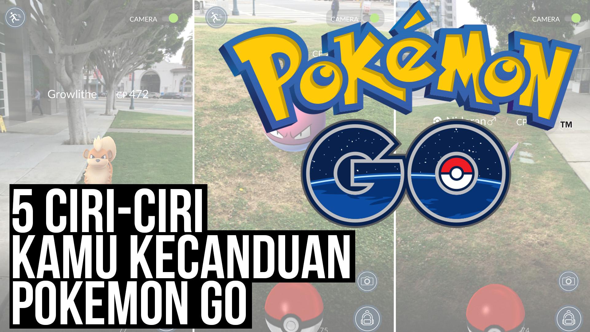 5 tanda kamu kecanduan Pokemon Go