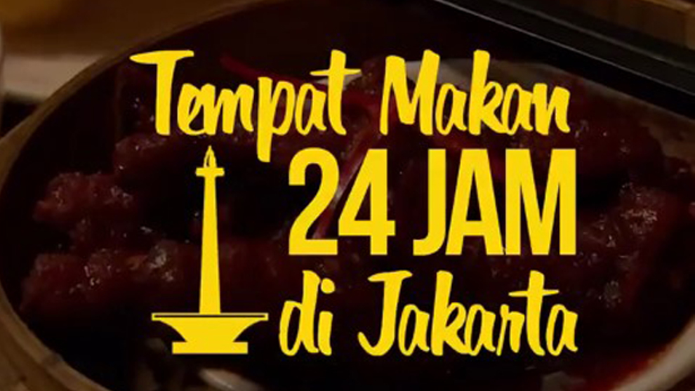 Lapar Saat Tengah Malam? Ini Tempat Makan 24 Jam di Kota Jakarta