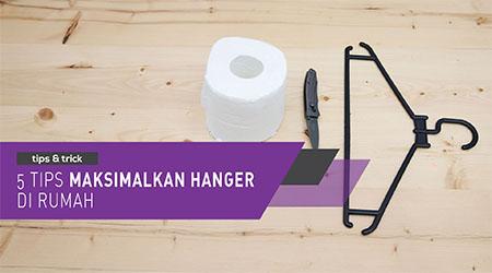 5 Tips maksimalkan hanger di rumah